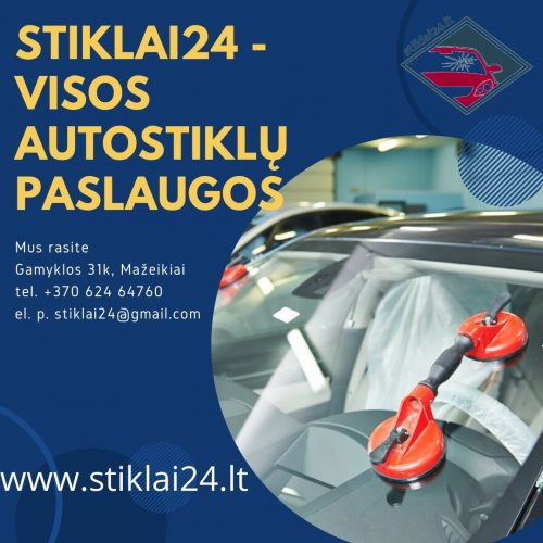Stiklai24 – automobilių stiklai, jų keitimas, remontas